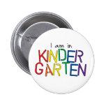 I Am in Kindergarten Button