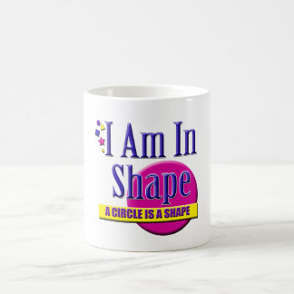 "I Am in Shape ""Fitness"" Slogan Coffee Mug"