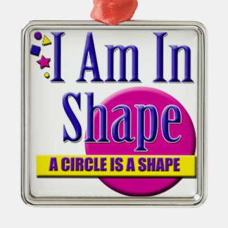 "I Am in Shape ""Fitness"" Slogan Metal Ornament"