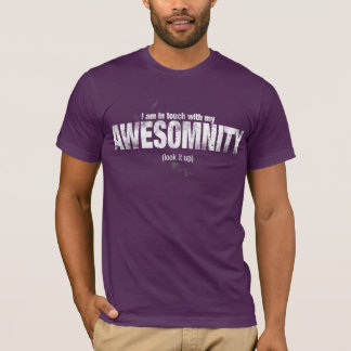 I am in touch with my AWESOMNITY Shirt