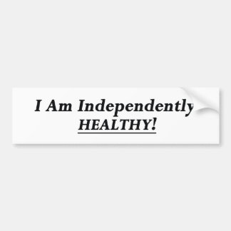 I Am Independently Healthy Bumper Sticker