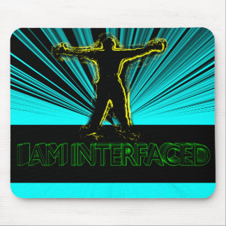 I AM INTERFACED! MOUSE PAD