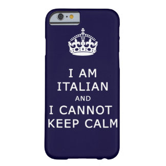 i am italian and i cannot keep calm phone case barely there iPhone 6 case