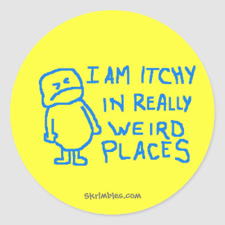 I Am Itchy In Really Weird Places Classic Round Sticker