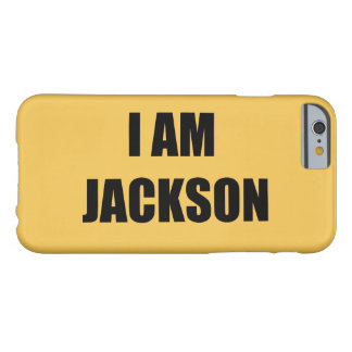 I AM JACKSON BARELY THERE iPhone 6 CASE