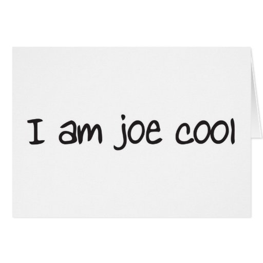 I am joe cool greeting card