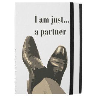 """""""I am just a partner"""" iPad Case"""