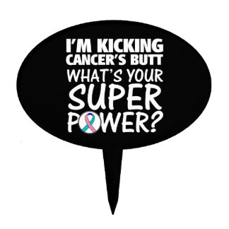 I am Kicking Thyroid Cancer's Butt Superpower Cake Toppers