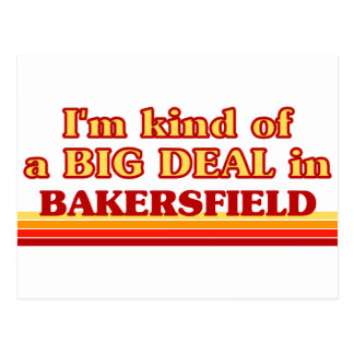 I am kind of a BIG DEAL in Bakersfield Postcard