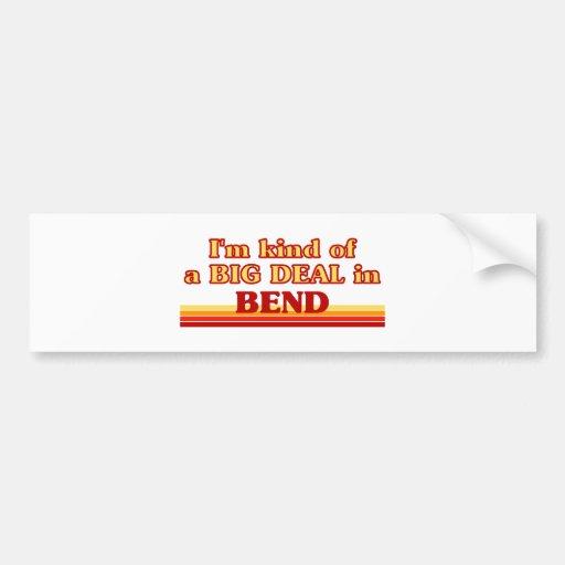 I am kind of a BIG DEAL in Bend Car Bumper Sticker