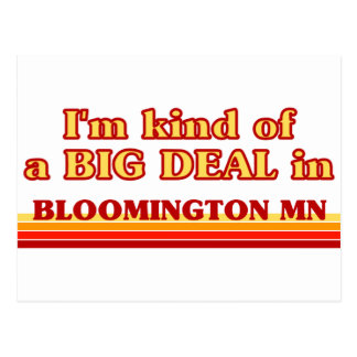 I am kind of a BIG DEAL in Bloomington Postcard