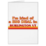 I am kind of a BIG DEAL in Burlington Cards