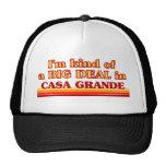 I am kind of a BIG DEAL in Casa Grande Trucker Hat