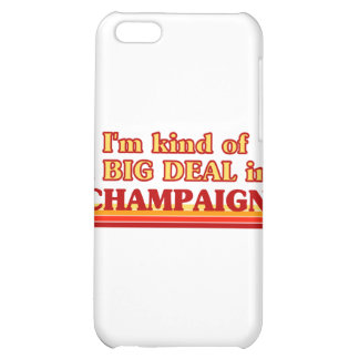 I am kind of a BIG DEAL in Champaign Cover For iPhone 5C