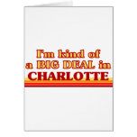 I am kind of a BIG DEAL in Charlotte Greeting Cards