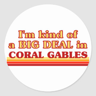 I am kind of a BIG DEAL in Coral Gables Stickers