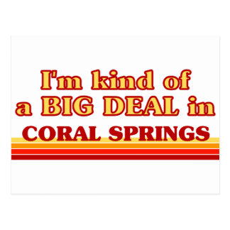 I am kind of a BIG DEAL in Coral Springs Post Card