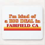 I am kind of a BIG DEAL in Fairfield Mouse Pad
