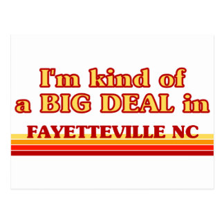 I am kind of a BIG DEAL in Fayetteville Postcard