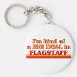 I am kind of a BIG DEAL in Flagstaff Basic Round Button Keychain