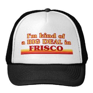I am kind of a BIG DEAL in Frisco Mesh Hat