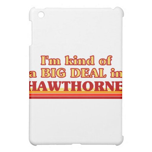 I am kind of a BIG DEAL in Hawthorne iPad Mini Covers