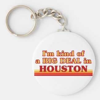 I am kind of a BIG DEAL in Houston Basic Round Button Keychain