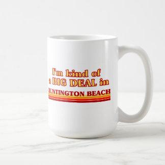 I am kind of a BIG DEAL in Huntington Beach Coffee Mug