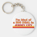 I am kind of a BIG DEAL in Jersey City Keychain