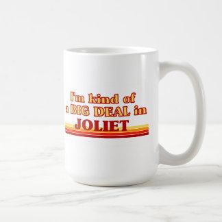 I am kind of a BIG DEAL in Joliet Coffee Mug