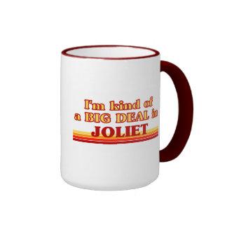 I am kind of a BIG DEAL in Joliet Coffee Mugs