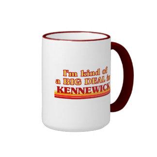 I am kind of a BIG DEAL in Kennewick Ringer Coffee Mug