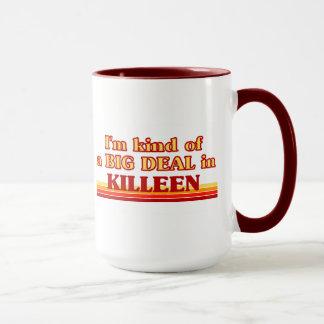 I am kind of a BIG DEAL in Killeen Mug