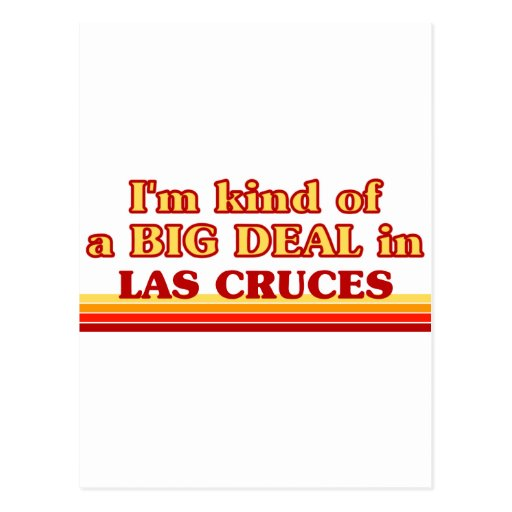 I am kind of a BIG DEAL in Las Cruces Postcard