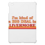 I am kind of a BIG DEAL in Livermore iPad Mini Cases