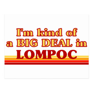 I am kind of a BIG DEAL in Lompoc Postcard