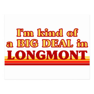 I am kind of a BIG DEAL in Longmont Postcard