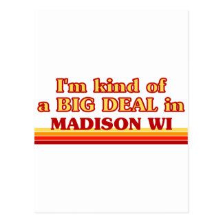 I am kind of a BIG DEAL in Madison Postcard