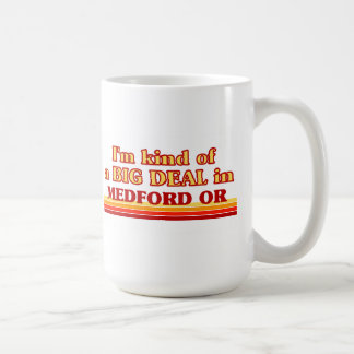 I am kind of a BIG DEAL in Medford Classic White Coffee Mug