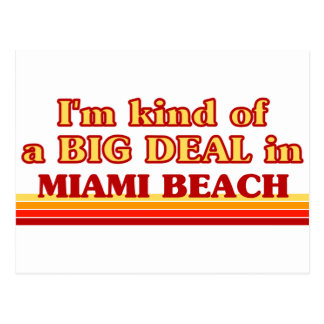 I am kind of a BIG DEAL in Miami Beach Postcard