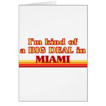 I am kind of a BIG DEAL in Miami Greeting Card
