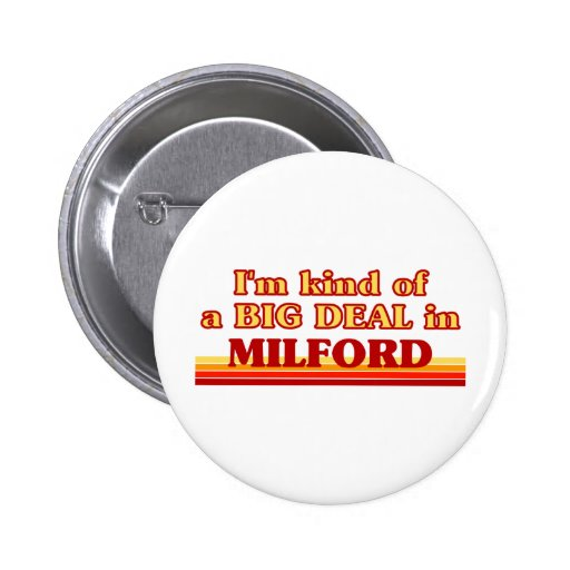 I am kind of a BIG DEAL in Milford 2 Inch Round Button