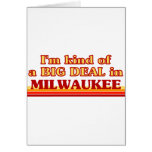 I am kind of a BIG DEAL in Milwaukee Greeting Card
