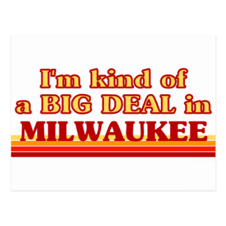 I am kind of a BIG DEAL in Milwaukee Post Card