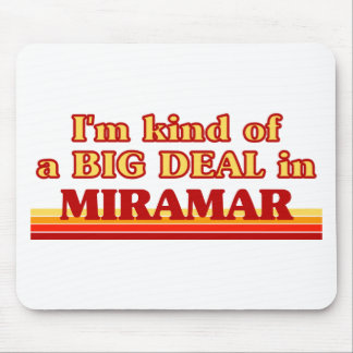 I am kind of a BIG DEAL in Miramar Mousepads