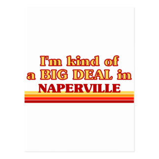 I am kind of a BIG DEAL in Naperville Postcard