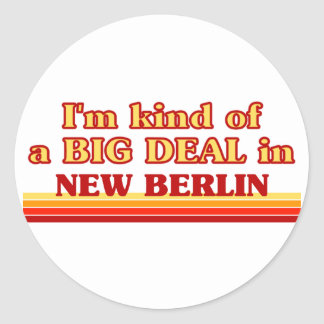 I am kind of a BIG DEAL in New Berlin Stickers