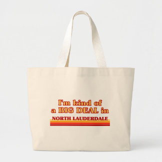 I am kind of a BIG DEAL in North Lauderdale Canvas Bag