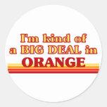 I am kind of a BIG DEAL in Orange Sticker