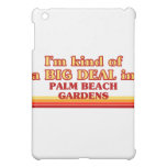 I am kind of a BIG DEAL in Palm Beach Gardens iPad Mini Cases